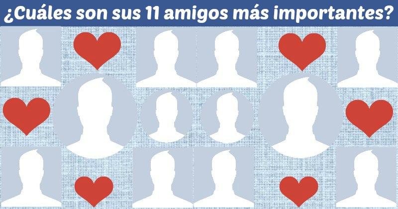 Cuáles son sus 11 amigos más importantes en su vida?