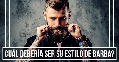 Cuál debería ser su estilo de barba?