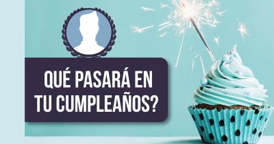 Qué pasará en tu cumpleaños?