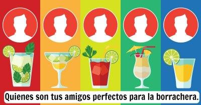 Quienes son tus amigos perfectos para la borrachera.