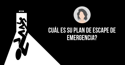 Cuál es su Plan de Escape de emergencia?