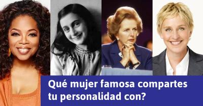 Qué mujer famosa compartes tu personalidad con?