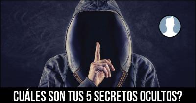 Cuáles son tus 5 secretos ocultos?
