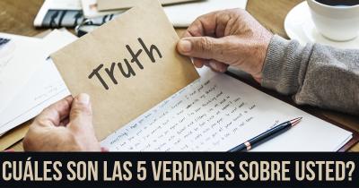 Cuáles son las 5 verdades sobre usted?