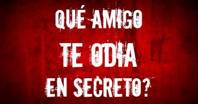 Qué amigo te odia en secreto?