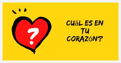 Cuál es en tu corazón?