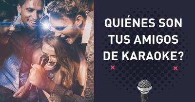 Quiénes son tus amigos de Karaoke?