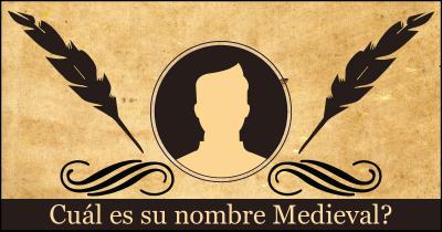 Cuál es su nombre Medieval?