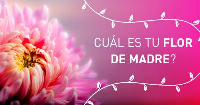 Cuál es tu flor de madre?