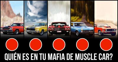 Quién es en tu Mafia de Muscle Car?