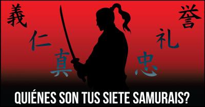 Quiénes son tus siete Samurais?
