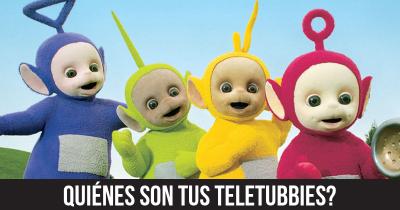 Quiénes son tus Teletubbies?