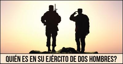 Quién es en su ejército de dos hombres?
