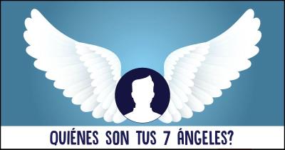 Quiénes son tus 7 Ángeles?
