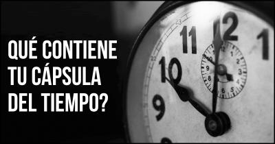 Qué contiene tu cápsula del tiempo?