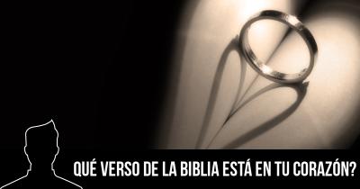 Qué verso de la Biblia está en tu corazón?