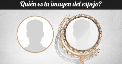 Quién es tu imagen del espejo?
