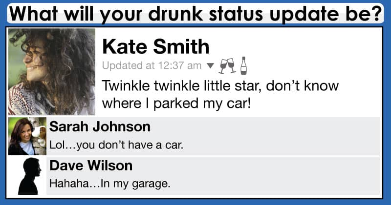 What will your drunk status update be?