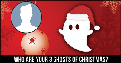 Who are your 3 Ghosts of Christmas?