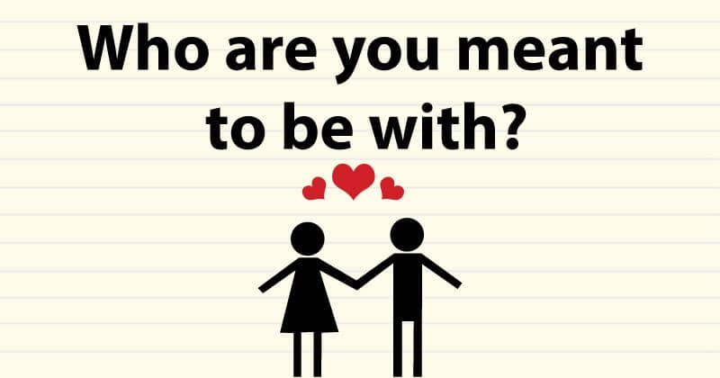 Who are you meant to be with?