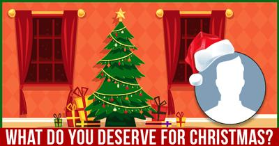 What do you deserve for Christmas?