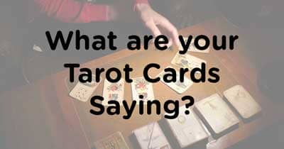 What are your Tarot cards saying?