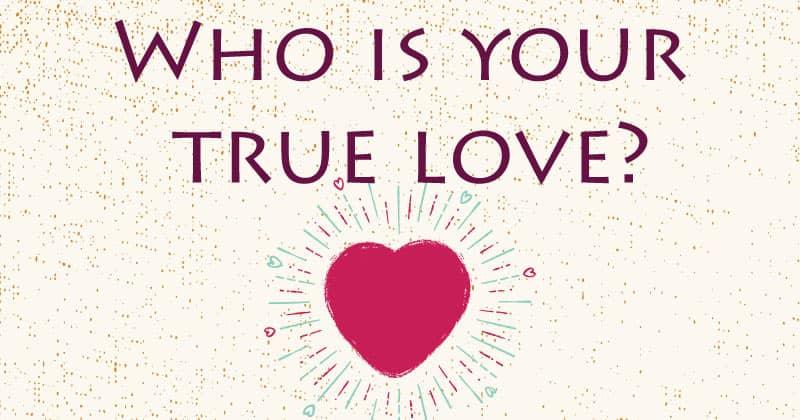 is your true love?