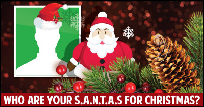 Who are your S.A.N.T.A.S for Christmas?