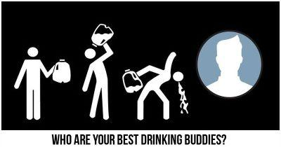 Who are your best Drinking Buddies?