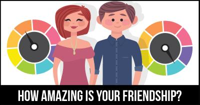 How amazing is your Friendship?