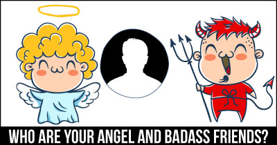 Who Are Your Angel And Badass Friends?