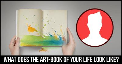 What does the Art-book of your life look like?