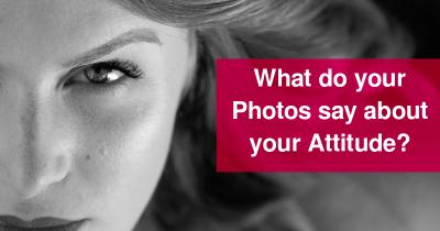 What do your Photos say about your Attitude?
