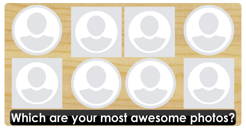 Which are your most awesome photos?