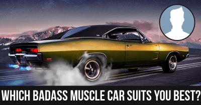 Which badass muscle car suits you best?