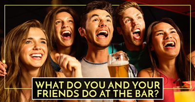What do you and your friends do at the Bar?