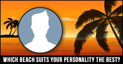 Which Beach suits your personality the best?