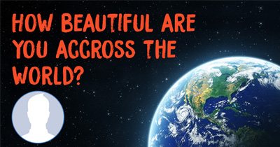 How beautiful are you across the world?