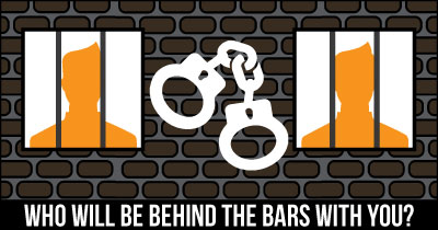 Who will be Behind the Bars with you?