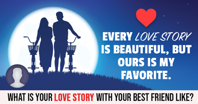 What is your Love Story with Your Best Friend Like?