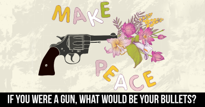 If you were a Gun, what would be your bullets?