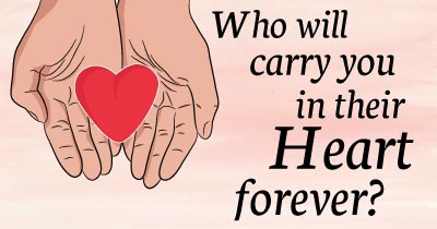 Who will carry you in their Heart forever?