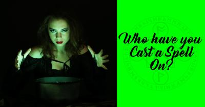Who have you Cast a Spell On?