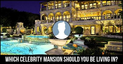 Which Celebrity Mansion should you be living in?
