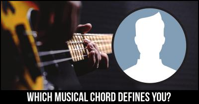Which Musical Chord defines you?