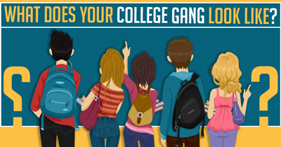 What Does Your College Gang Look Like?