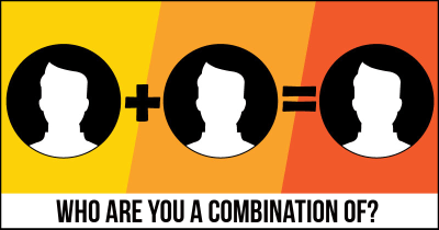 Who are you a combination of?