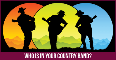 Who is in your Country Band?