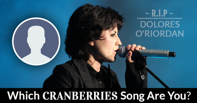 Which Cranberries Song Are You?