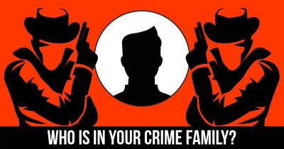 Who is in your Crime Family?